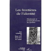 Les frontières de l'identité: Modernité et postmodernisme au Québec