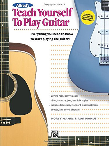 Alfred's Teach Yourself to Play Guitar: Everything You Need to Know to Start Playing the Guitar!, Book & DVD (Teach Yourself Series)