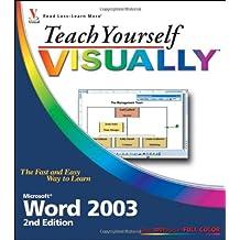 Teach Yourself VISUALLY Microsoft Word 2003