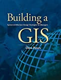 img - for Building a GIS: System Architecture Design Strategies for Managers book / textbook / text book