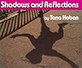 Shadows and Reflections, Tana Hoban, 0688070892