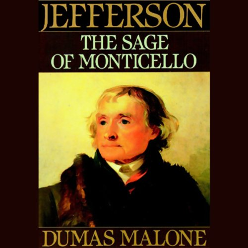 Thomas Jefferson and His Time, Volume 6: The Sage of Monticello