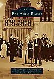 Bay Area Radio, John F. Schneider and California Historical Radio Society, 0738589101