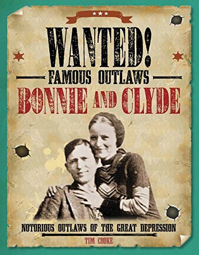 Bonnie and Clyde: Notorious Outlaws of the Great Depression (Wanted! Famous Outlaws)