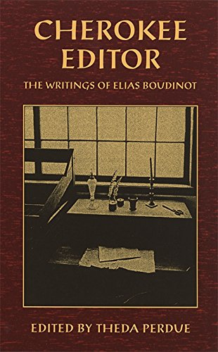 Cherokee Editor: The Writings of Elias Boudinot (Brown Thrasher Books)
