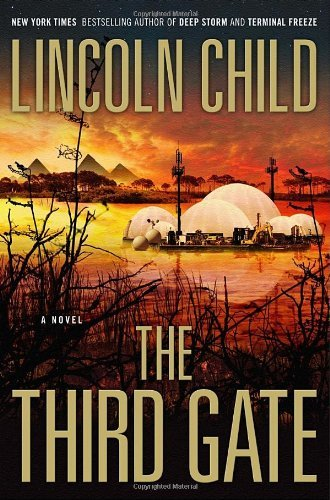 By Lincoln Child The Third Gate: A Novel (1st First Edition) [Hardcover]