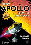 How Apollo Flew to the Moon (Springer Praxis Books / Space Exploration) | W. David Woods