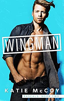 Wingman (Rascals Book 2) by [McCoy, Katie]