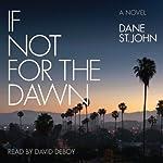 If Not for the Dawn | Dane St. John