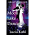 Moon Lake Dance: Ghost's  Treasure (Moon Lake Cozy Mystery Book 2)