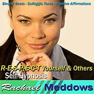 R-E-S-P-E-C-T Yourself & Others Hypnosis Speech
