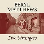 Two Strangers   Beryl Matthews