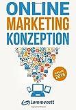 Online-Marketing-Konzeption - 2016: Der Weg zum optimalen Online-Marketing-Konzept. Wichtige Trends und aktuelle Entwicklungen in den Teildisziplinen ... Online-PR und Online-Werbung. by Erwin Lammenett (2016-05-19)