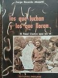 Los que luchan y los que lloran,el fidel castro que yo vi,reportajes en la sierra maestra,cuba,primera edicion,1958. Livre Pdf/ePub eBook