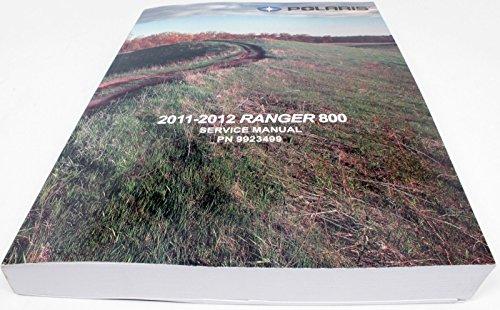Polaris Ranger Service Manual - Polaris 2011-2012 Ranger 800 Xp Hd Crew 6X6 Service Shop Manual 9923499 New Oem