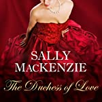The Duchess of Love: Duchess of Love Series, A Prequel | Sally MacKenzie
