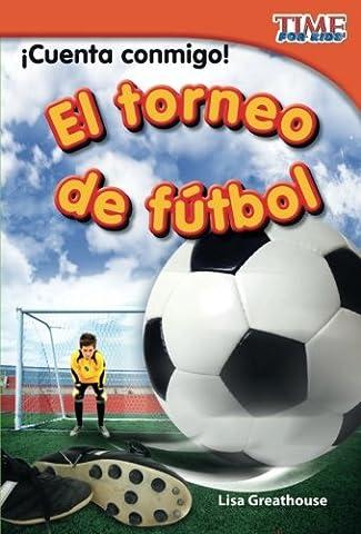 ¡Cuenta conmigo! El torneo de fútbol (Count Me In! Soccer Tournament) (Spanish Version) (TIME FOR KIDS® Nonfiction Readers) (Spanish (Best Childrens Books In Spanish)