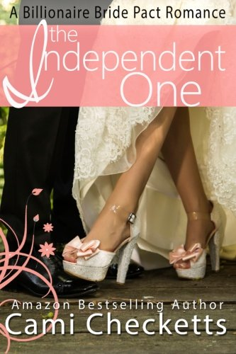 Books : The Independent One: A Billionaire Bride Pact Romance