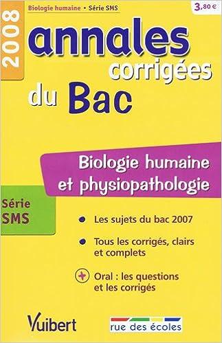 Lire Biologie humaine série SMS : Annales corrigées du Bac pdf, epub