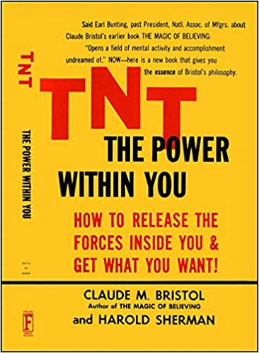 Tnt The Power Within You Claude M Bristol Harold Sherman