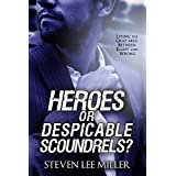 Heroes or Despicable Scoundrels?