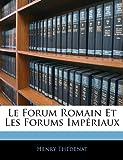 Le Forum Romain et les Forums Impériaux, Henry Thédenat, 1146114877