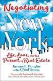 img - for Negotiating New York: Life, Love, and the Pursuit of Real Estate book / textbook / text book
