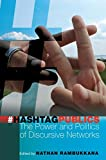 Hashtag Publics: The Power and Politics of Discursive Networks (Digital Formations)