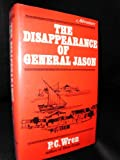 The Disappearance of General Jason, Percival C. Wren, 0854684735