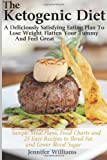 The Ketogenic Diet: a Deliciously Satisfying Eating Plan to Lose Weight, Flatten Your Belly and Feel Great, Jennifer Williams, 1490932380