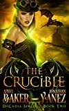 The Crucible (Decadia Series Book 2)
