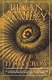 Titus Crow, Volume 1: The Burrowers Beneath; The Transition of Titus Crow