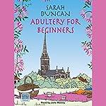 Adultery for Beginners | Sarah Duncan