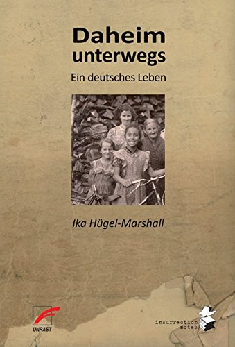 Daheim unterwegs: Ein deutsches Leben (Insurrection Notes)