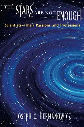 The Stars Are Not Enough: Scientists--Their Passions and Professions (Worlds of Desire: The Chicago Series on Sexuality,