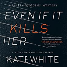Even If It Kills Her Audiobook by Kate White Narrated by Susie Berneis