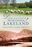 Discovering Northern Lakeland, Charlie Emett and James Templeton, 0750950838