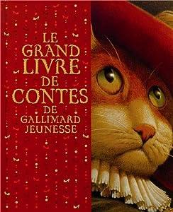 """Afficher """"Le grand livre de contes de Gallimard Jeunesse"""""""