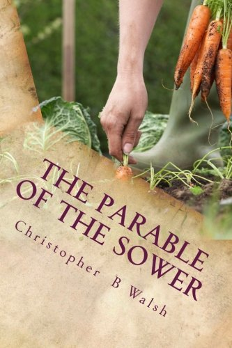 The Parable of the Sower: A Kingdom Parable