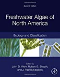 img - for Freshwater Algae of North America, Second Edition: Ecology and Classification (Aquatic Ecology) book / textbook / text book