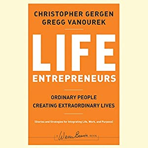 Life Entrepreneurs: Ordinary People Creating Extraordinary Lives Audiobook