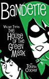 Bandette Volume 3: The House of the Green Mask
