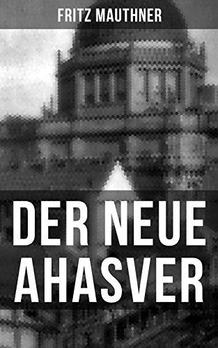 Der neue Ahasver: Historischer Roman - Entwicklung des Antisemitismus um die Jahrhundertwende (German Edition)