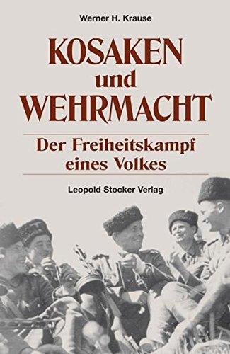 Kosaken und Wehrmacht: Der Freiheitskampf eines Volkes