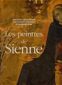 Les peintres de Sienne par Chelazzi Dini