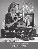 Life in a Clown House: A Manual and a Memoir