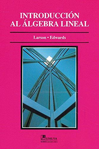 Descargar Libro Introduccion Al Algebra Lineal/ Introduction To Linear Algebra Roland E. Larson