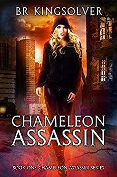 Chameleon Assassin (Chameleon Assassin Series Book 1) by [Kingsolver, BR]