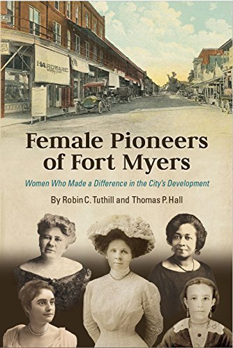 Female Pioneers of Fort Myers: Women Who Made a Difference in the City's - Fort Myers Women For
