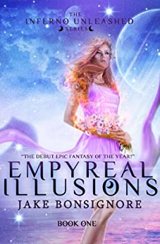 Empyreal Illusions (The Inferno Unleashed Book 1) by [Bonsignore, Jake]